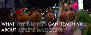 What The Muppets Can Teach You About Online Marketing