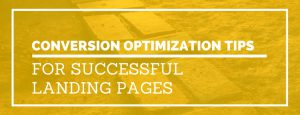<b>11 Conversion Optimization Tips for Successful Landing Pages</b>