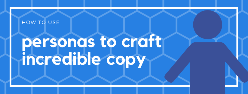 craft copy with personas