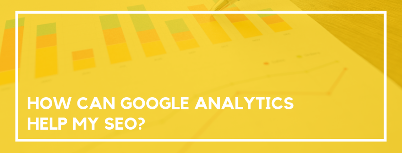 how can google analytics help my seo