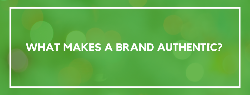 what makes a brand authentic