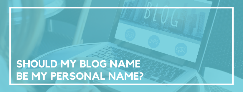 should my blog be my name