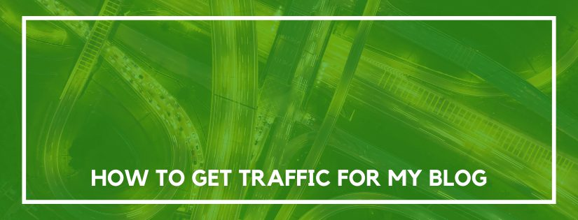 how to get traffic for my blog