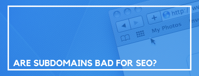 are subdomains bad for seo